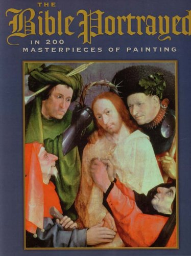 9781568525570: The Bible Portrayed in 200 Masterpieces of Painting