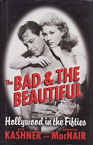 9781568525778: The Bad & the Beautiful: Hollywood in the Fifties