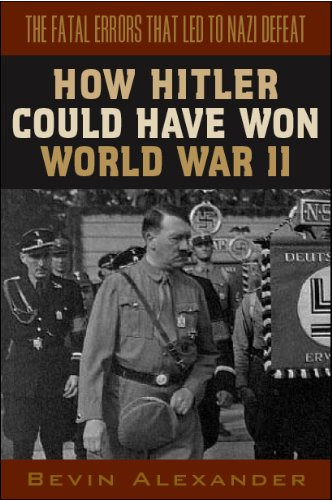 9781568526157: How Hitler Could Have Won World War II: The Fatal Errors That Led to Nazi Defeat