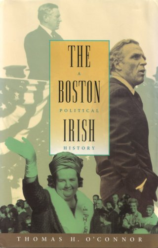 The Boston Irish: A Political History (1568526202) by Thomas H. O'Connor