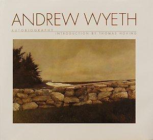 Andrew Wyeth: Autobiography: Thomas Hoving