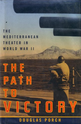 The Path to Victory : The Mediterranean: Douglas Porch