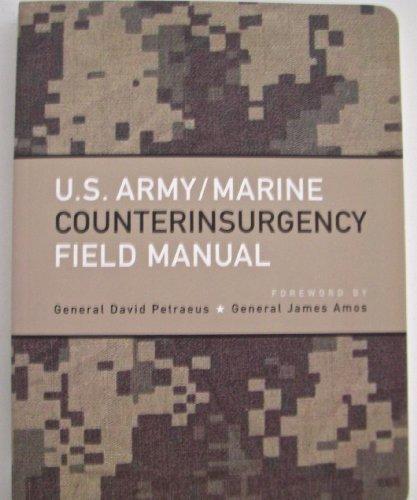 US Army/Marine Counterinsurgency Field Manual: Petraeus, General David H.