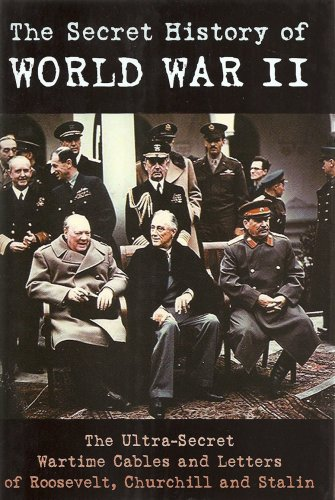 The Secret History of World War II: Roosevelt/ Churchill and