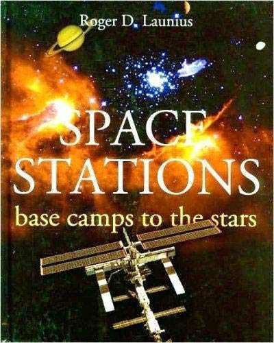 9781568527161: Space Stations: Base Camps to the Stars