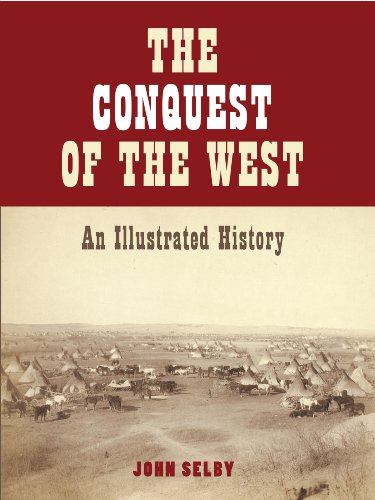 9781568527307: Title: The Conquest of the American West An Illustrated H
