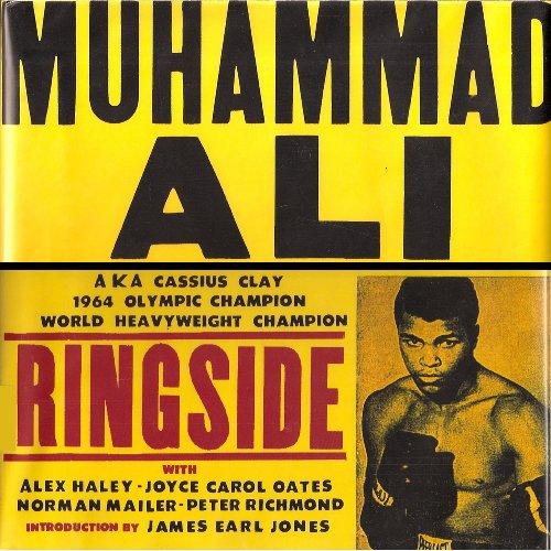 Muhammad Ali: Ringside (1568527470) by Alex Haley; Joyce Carol Oates; Norman Mailer