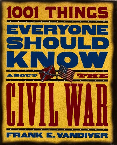 1001 Things everyone should know about the Civil War: Frank E. Vandiver