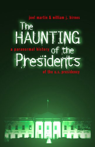 9781568527581: The Haunting of the Presidents: A Paranormal History of the U.S. Presidency