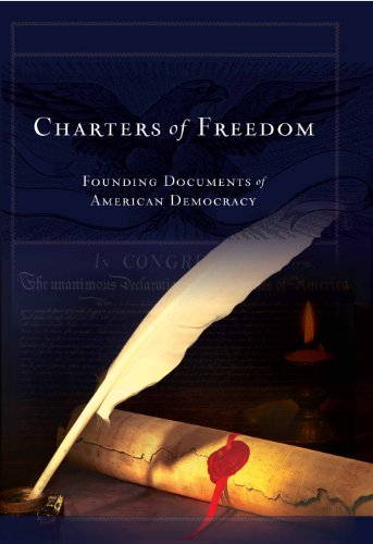Charters Of Freedom: Founding Documents Of American Democracy.