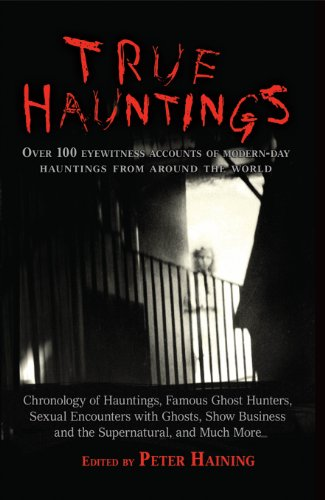 9781568527840: True Hauntings: Over 100 Eyewitness Accounts