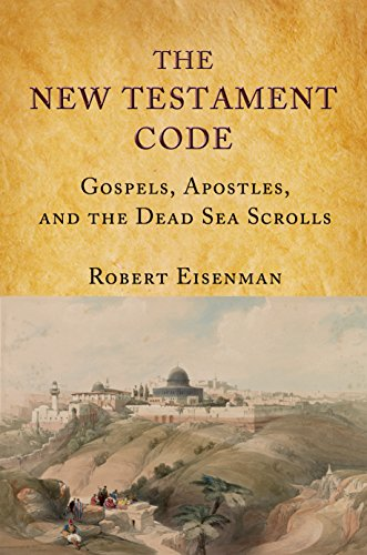 The New Testament Code Gospels, Apostles, & the Dead Sea Scrolls