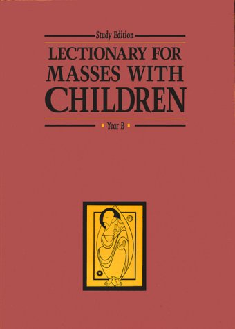 9781568540023: Lectionary for Masses With Children: Year B (Study Edition)