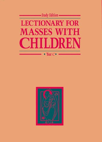 Lectionary for Masses With Children: Year C (Study Edition)