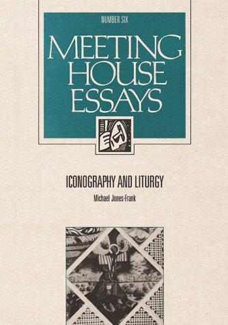 9781568540061: Iconography and Liturgy (Meeting House Essays)