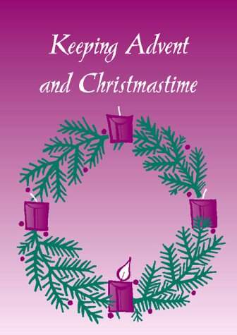 9781568540276: Keeping Advent And Christmastime