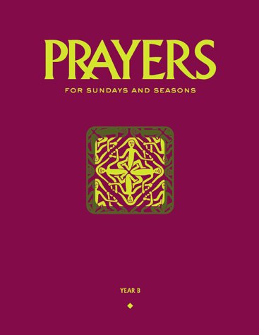 9781568541129: Prayers for Sundays and Seasons, Year B