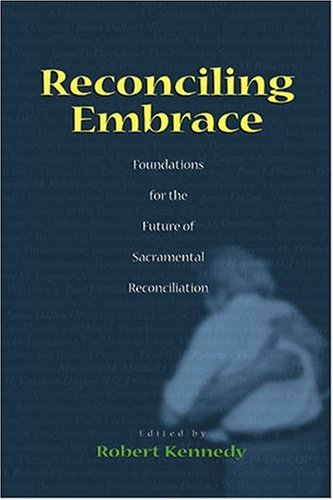 9781568541143: Reconciling Embrace: Foundations for the Future of Sacramental Reconciliation