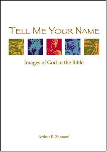 9781568541679: Tell Me Your Name: Images of God in the Bible