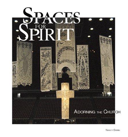 Spaces for Spirit: Adorning the Church: Chinn, Nancy