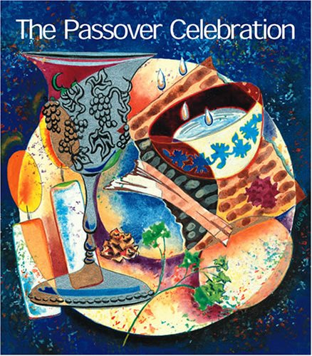 The Passover Celebration (1568543891) by Leon Klenicki; Myra Cohen Klenicki