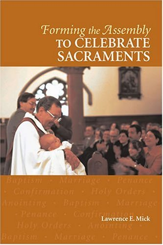 9781568544472: Forming the Assembly to Celebrate Sacraments