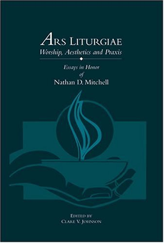 9781568544885: Ars Liturgiae: Worship, Aesthetics and Praxis
