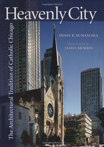 9781568545035: Heavenly City: The Architectural Tradition of Catholic Chicago