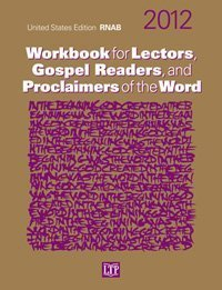 Workbook for Lectors, Gospel Readers, and Proclaimers of the Word 2012 (156854975X) by Graziano Marcheschi; Nancy Seitz Marcheschi