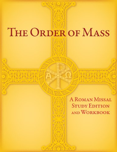 The Order of Mass: A Roman Missal Study Edition and Workbook: Michael S. Driscoll; J. Michael ...
