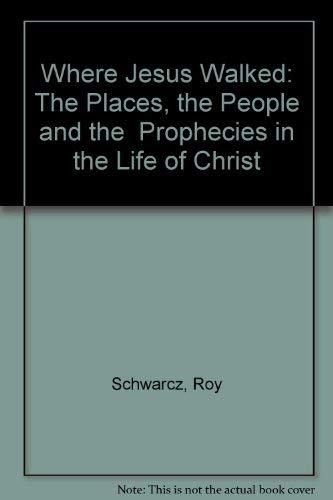 Where Jesus Walked: Roy Schwarcz; Jonathan