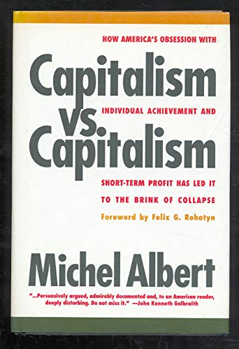 9781568580043: Capitalism vs. Capitalism: How America's Obsession with Individual Achievement and Short-Term Profit Has Led It to the Brink of Collapse