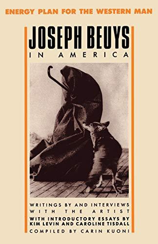 Joseph Beuys in America: Energy Plan for: Joseph Beuys
