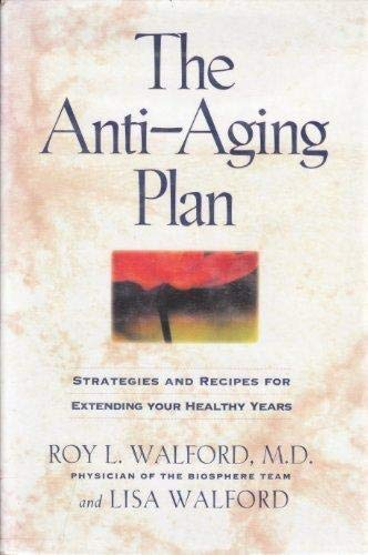 9781568580104: The Anti-Aging Plan: Strategies and Recipes for Extending Your Healthy Years