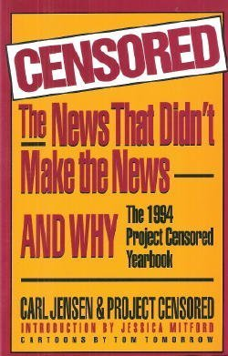 9781568580128: Censored: The News That Didn't Make the News and Why: The 1994 Project Censored Yearbook (Censored)