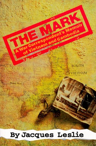 9781568580241: The Mark, The: War Correspondent's Memoir of Vietnam and Cambodia