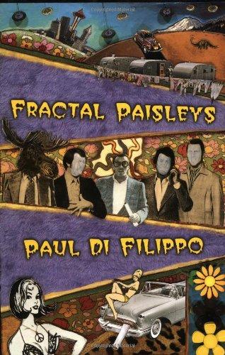 FRACTAL PAISLEYS: Di Filippo, Paul.