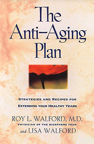 The Anti-Aging Plan Strategies and Recipes for Extending Your Healthy Years