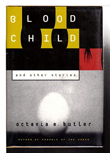BLOODCHILD AND OTHER STORIES: Butler, Octavia E.