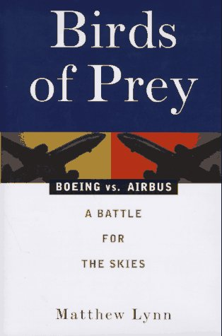 Birds of Prey: Boeing Vs. Airbus, a Battle for the Skies