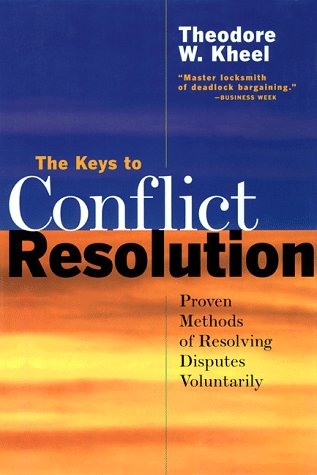 The Keys to Conflict Resolution: Proven Methods of Resolving Disputes Voluntarily