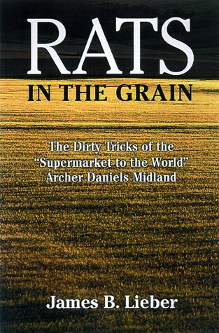 9781568581422: Rats in the Grain: The Dirty Tricks of the Supermarket to the World, Archer Daniels Midland