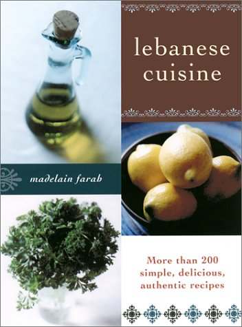 9781568581798: Lebanese Cuisine: More than 200 Simple, Delicious, Authentic Recipes
