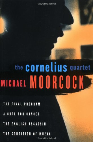 9781568581835: The Cornelius Quartet: The Final Program, A Cure for Cancer, The English Assassin, The Condition of Muzak (Final Programme)
