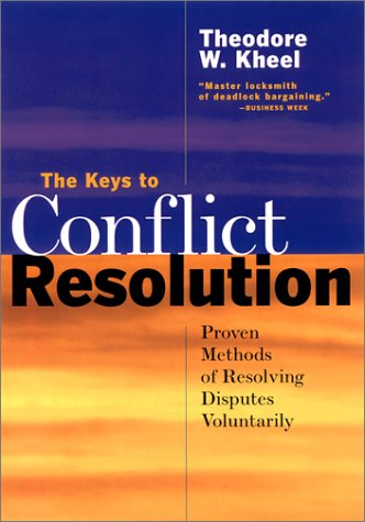 The Keys to Conflict Resolution 2 Ed: Theodore W. Kheel