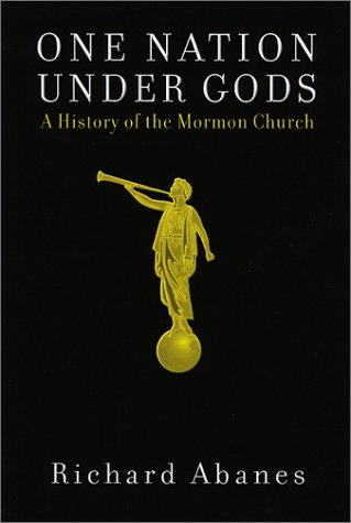 9781568582191: One Nation Under Gods: A History of the Mormon Church