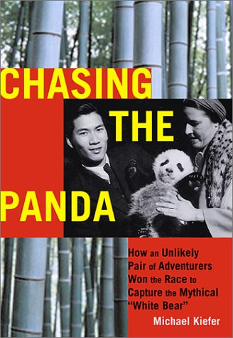 9781568582238: Chasing the Panda: How an Unlikely Pair of Adventurers Won the Race to Capture the Mythical