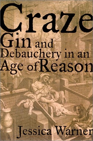 9781568582313: Craze: Gin and Debauchery in an Age of Reason