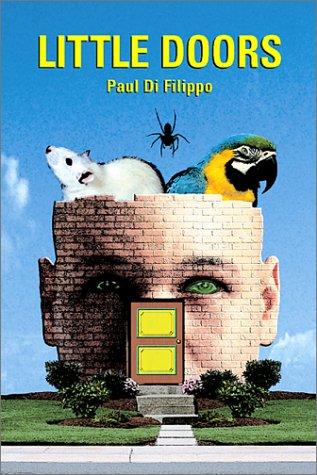 LITTLE DOORS: Di Filippo, Paul.
