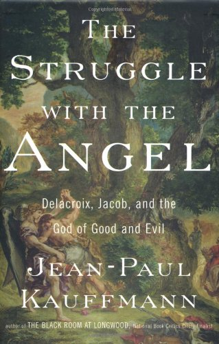 The Struggle With the Angel: Delacroix, Jacob,: Kauffmann, Jean-Paul;Clancy, Patricia